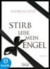 Andreas Götz - Stirb leise, mein Engel Grafik