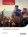 Access To History For The IB Diploma Independence Movements