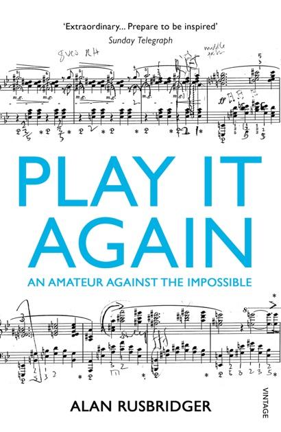 Play It Again by Alan Rusbridger on iBooks