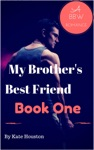My Brothers Best Friend - Book One