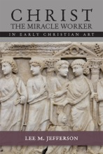 Christ Miracle Worker In Early Christian Art