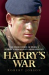 Harrys War - The True Story Of The Soldier Prince