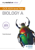 My Revision Notes: OCR AS/A Level - Biology A - Second Edition