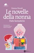 Le novelle della nonna. Fiabe fantastiche Book Cover