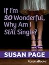 If Im So Wonderful Why Am I Still Single