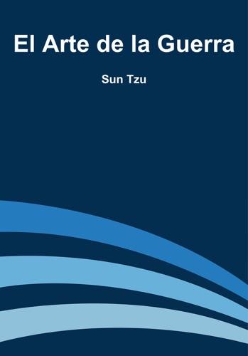 El Arte de la Guerra - Sun Tzu - Sun Tzu
