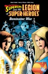 Supergirl And The Legion Of Super-Heroes The Dominator War