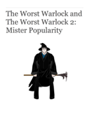 The Worst Warlock and the Worst Warlock 2: Mister Popularity
