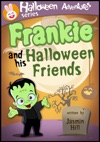 Frankie And His Halloween Friends Picture Books For Children About Halloween