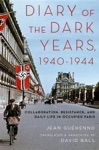 Diary Of The Dark Years 1940-1944 Collaboration Resistance And Daily Life In Occupied Paris