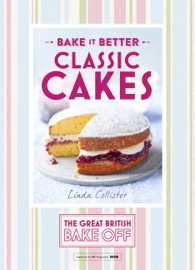 Great British Bake Off —Bake it Better (No.1): Classic Cakes book