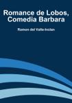 Romance de Lobos, Comedia Barbara