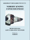 Nobody Knows Consciousness Demystifying Lifes Greatest Mystery