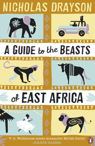 Nicholas Drayson - A Guide to the Beasts of East Africa
