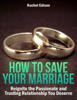 Rachel Edison - How To Save Your Marriage: Reignite the Passionate and Trusting Relationship You Deserve artwork