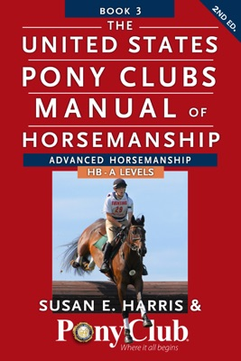 The United States Pony Clubs Manual of Horsemanship