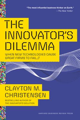 The Innovator's Dilemma - Clayton M. Christensen book
