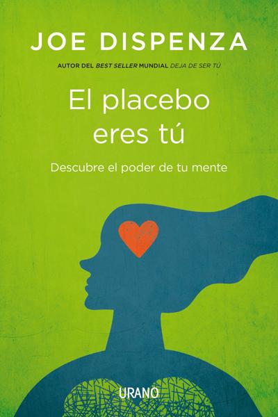 El placebo eres tú- Epub por Joe Dispenza
