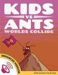 Kids vs Ants: Worlds Collide (Enhanced Version)