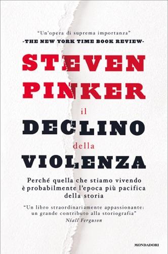 Steven Pinker - Il declino della violenza