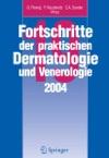 Fortschritte Der Praktischen Dermatologie Und Venerologie 2004