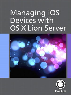 Managing iOS Devices with OS X Lion Server - Arek Dreyer book