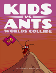 Kids vs Ants: Worlds Collide