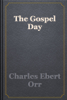 Charles Ebert Orr - The Gospel Day artwork