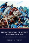 The Occupation Of Mexico 1846-1848 US Army Campaigns Of The Mexican War