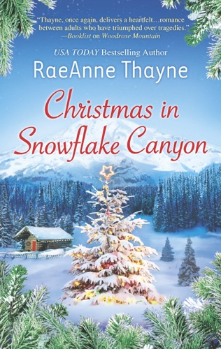 RaeAnne Thayne - CHRISTMAS IN SNOWFLAKE CANYON
