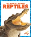 The Worlds Biggest Reptiles