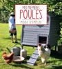 Mes premières poules - Franck Schmitt & Cécile Schmitt