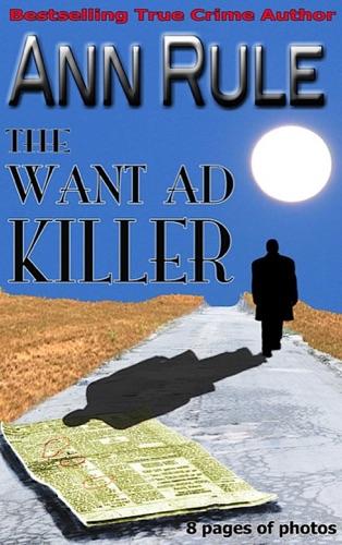 Ann Rule - The Want-Ad Killer