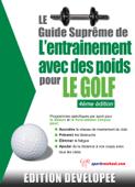 Le guide suprême de l'entrainement avec des poids pour le golf