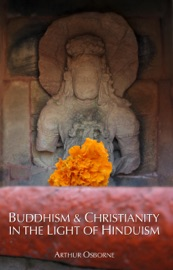 Buddhism and Christianity in the light of Hinduism