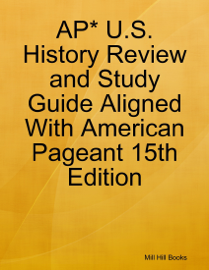 AP* U.S. History Review and Study Guide Aligned With American Pageant 15th Edition book