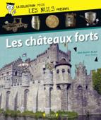 Pour Les Nuls présente Les Châteaux Forts