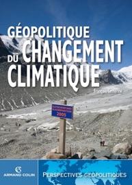 GéOPOLITIQUE DU CHANGEMENT CLIMATIQUE