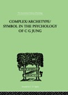 ComplexArchetypeSymbol In The Psychology Of C G Jung
