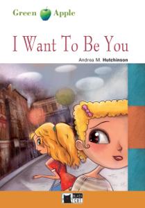 I Want To Be You Copertina del libro