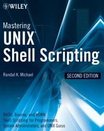 Mastering Unix Shell Scripting - Randal K. Michael