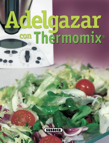Adelgazar con Thermomix® (Recetas)