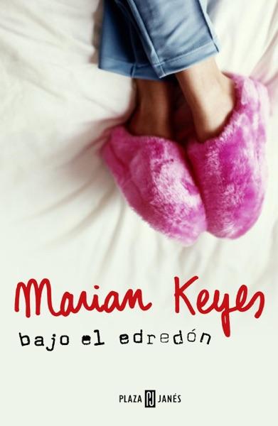 Bajo el edredón - Marian Keyes book cover