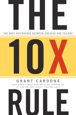 The 10X Rule - Grant Cardone book