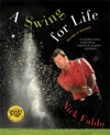A Swing For Life Revised And Updated With Embedded Videos