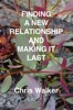 Finding a New Relationship and Making It Last