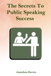 The Secrets To Public Speaking Success