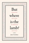 But Where Is The Lamb