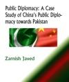 Public Diplomacy A Case Study Of Chinas Public Diplomacy Towards Pakistan