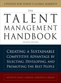 The Talent Management Handbook Second Edition Creating A Sustainable Competitive Advantage By Selecting Developing And Promoting The Best People